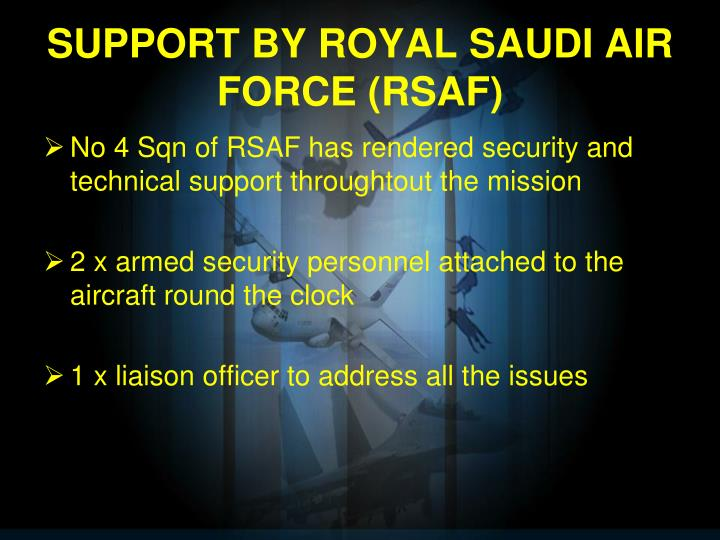 SUPPORT BY ROYAL SAUDI AIR FORCE (RSAF)