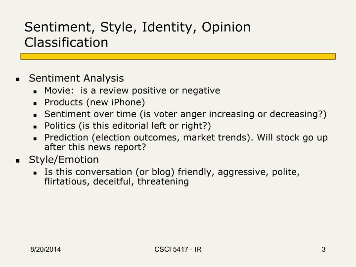 Sentiment, Style, Identity, Opinion Classification