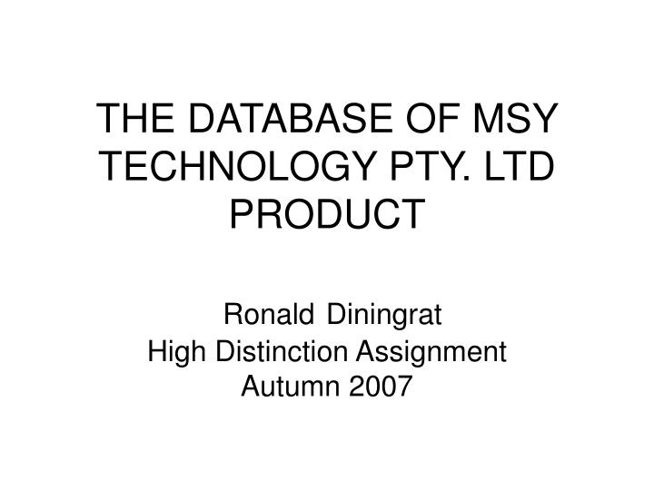 THE DATABASE OF MSY TECHNOLOGY PTY. LTD PRODUCT