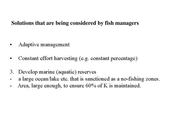 Solutions that are being considered by fish managers