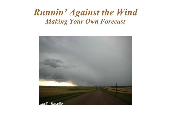 Runnin' Against the Wind