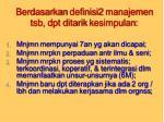 berdasarkan definisi2 manajemen tsb dpt ditarik kesimpulan