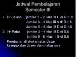 jadwal pembelajaran semester iii