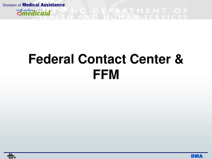 Federal Contact Center & FFM