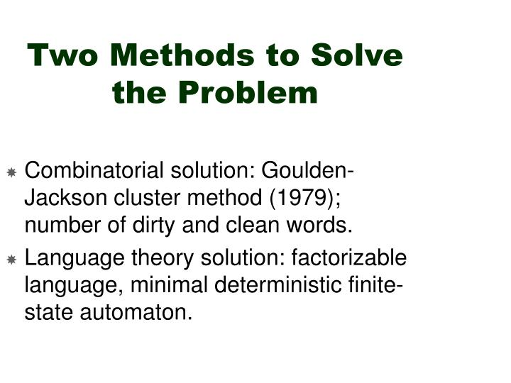 Two Methods to Solve