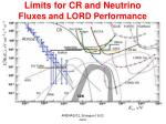 limits for cr and neutrino fluxes and lord performance