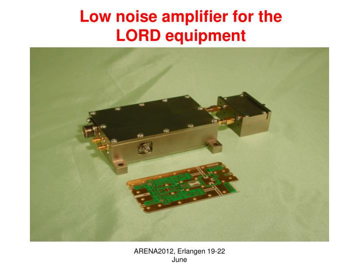 Low noise amplifier for the LORD equipment