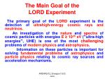 the main goal of the lord experiment