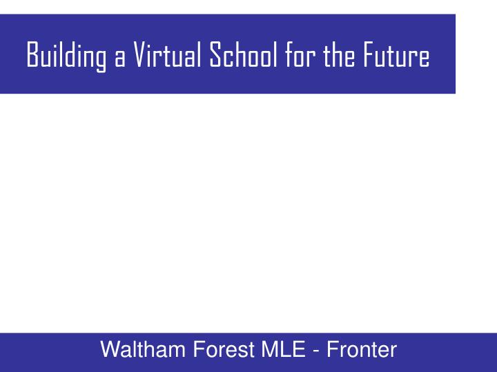 building a virtual school for the future