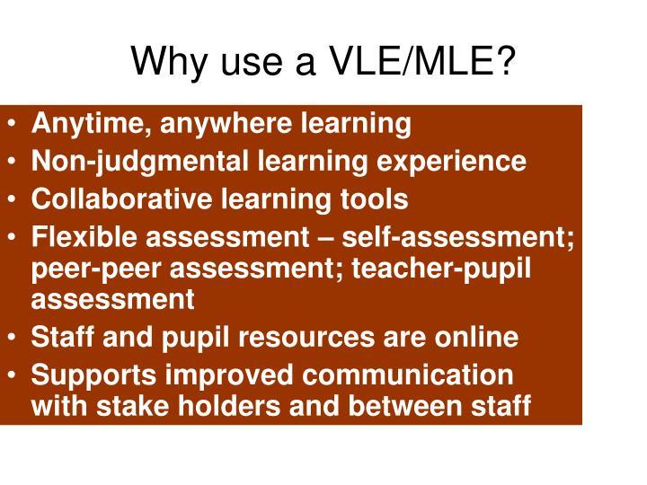 Why use a VLE/MLE?