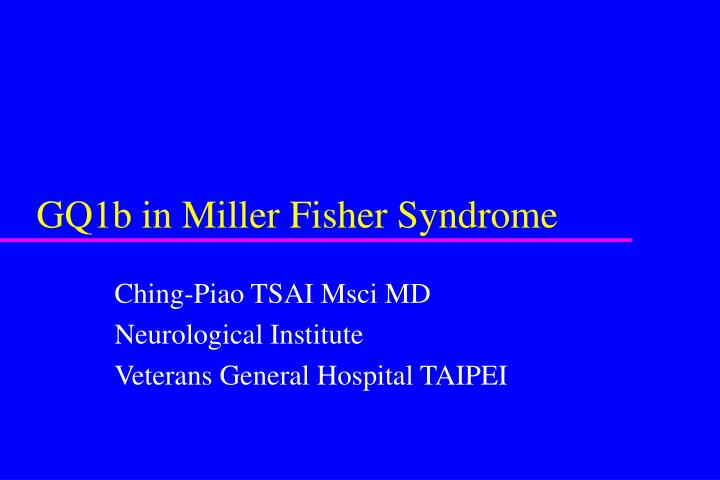 GQ1b in Miller Fisher Syndrome