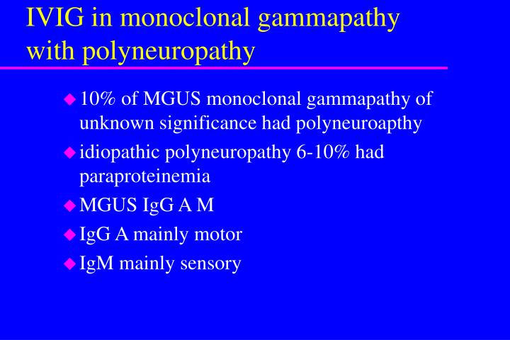 IVIG in monoclonal gammapathy