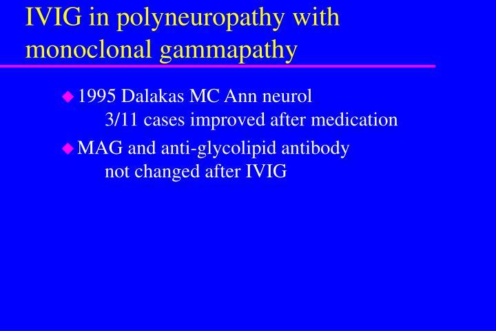IVIG in polyneuropathy with monoclonal gammapathy