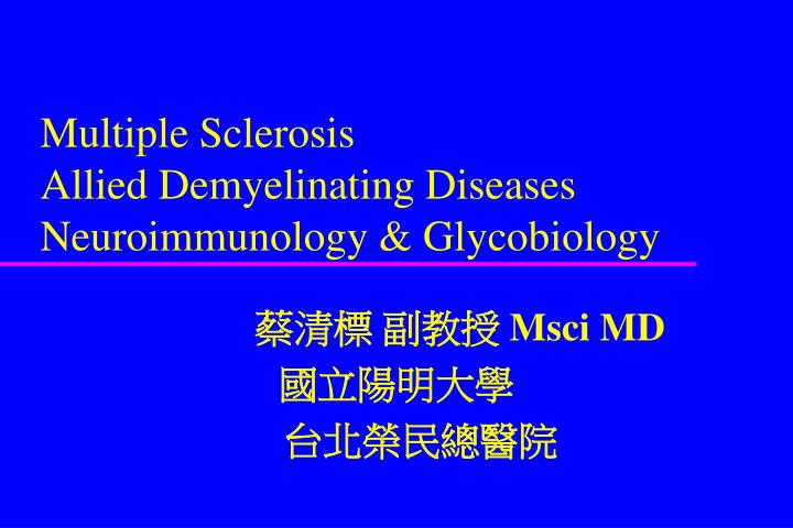 multiple sclerosis allied demyelinating diseases neuroimmunology glycobiology