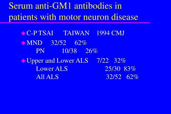 Serum anti-GM1 antibodies in patients with motor neuron disease