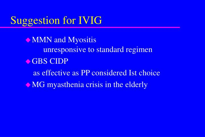 Suggestion for IVIG