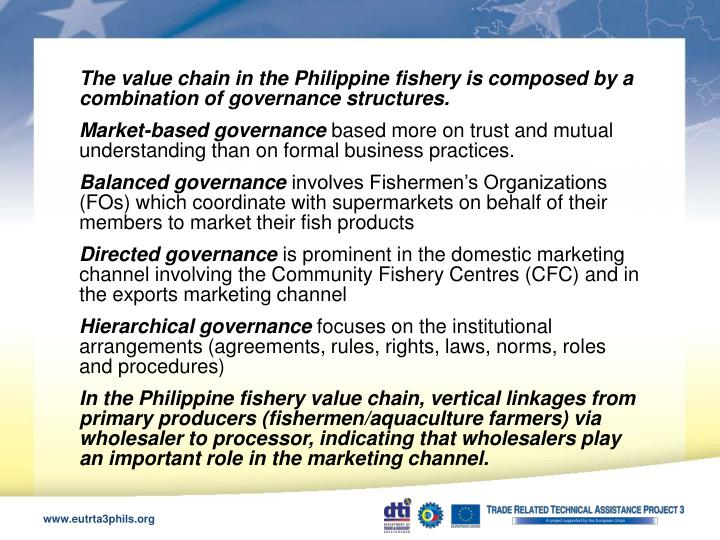 The value chain in the Philippine fishery is composed by a combination of governance structures.