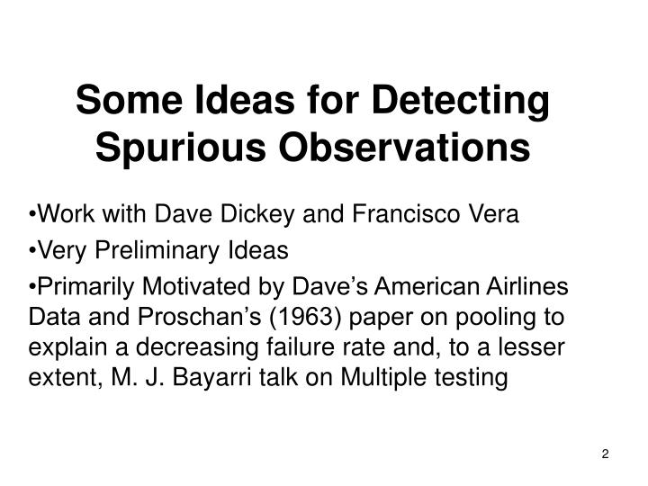 Some Ideas for Detecting Spurious Observations