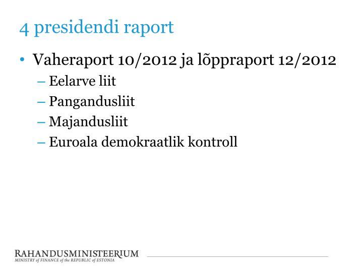 4 presidendi raport