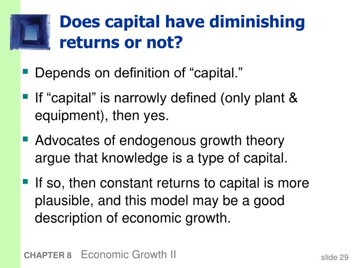 Does capital have diminishing returns or not?
