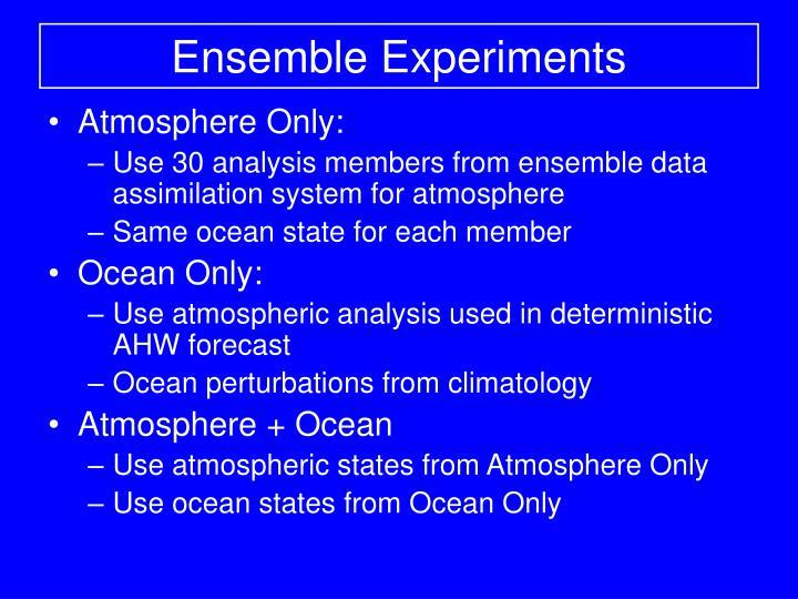 Ensemble Experiments