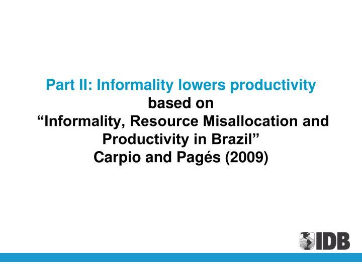 Part II: Informality lowers productivity