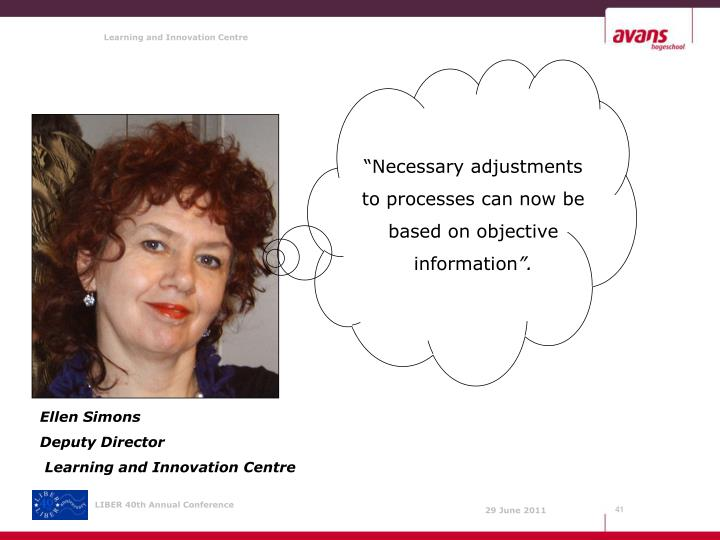 """""""Necessary adjustments to processes can now be based on objective information"""