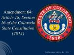 amendment 64 article 18 section 16 of the colorado state constitution 2012