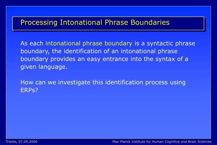 Processing Intonational Phrase Boundaries