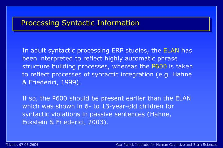 Processing Syntactic Information