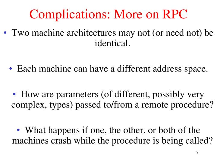 Complications: More on RPC