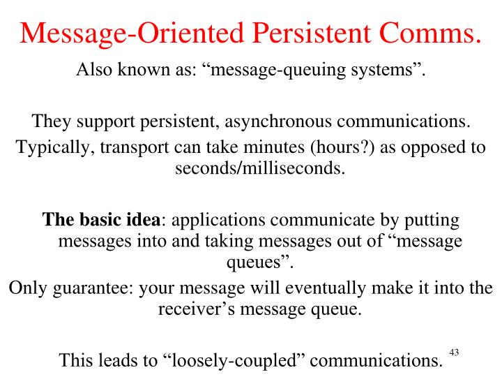 Message-Oriented Persistent Comms.