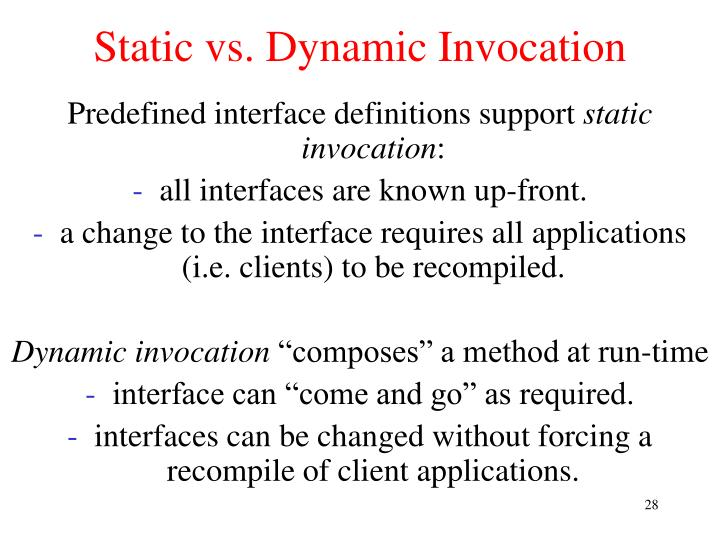 Static vs. Dynamic Invocation