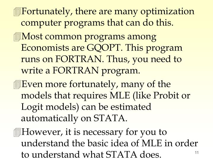 Fortunately, there are many optimization computer programs that can do this.