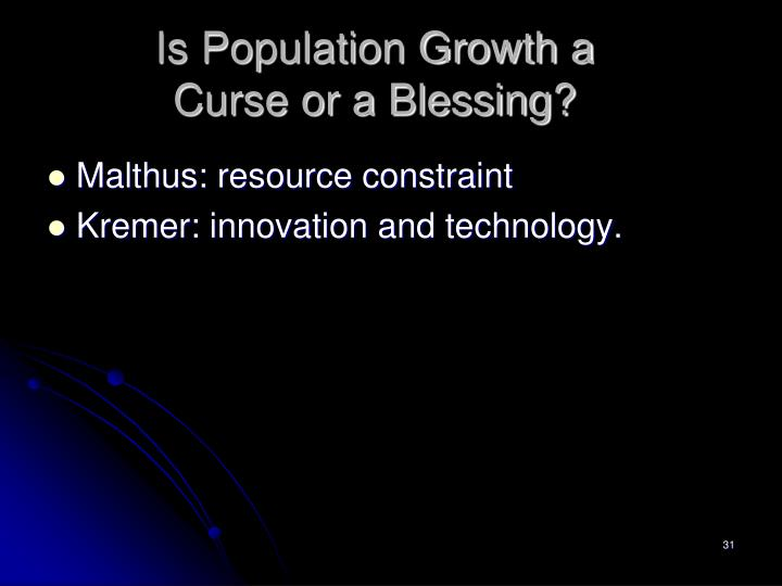 Is Population Growth a Curse or a Blessing?