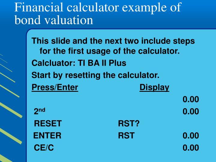 Financial calculator example of bond valuation