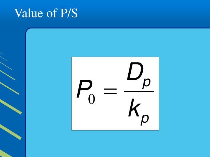 Value of P/S