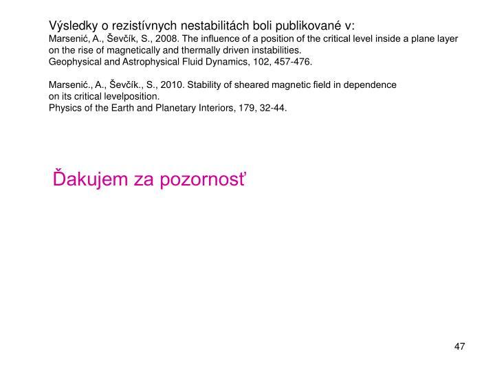 Výsledky o rezistívnych nestabilitách boli publikované v:
