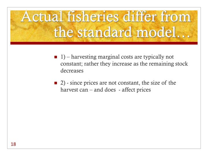 Actual fisheries differ from the standard model…