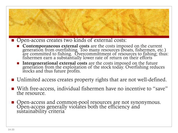Open-access creates two kinds of external costs: