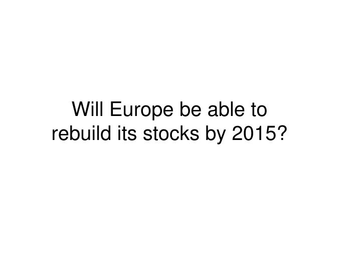 Will Europe be able to