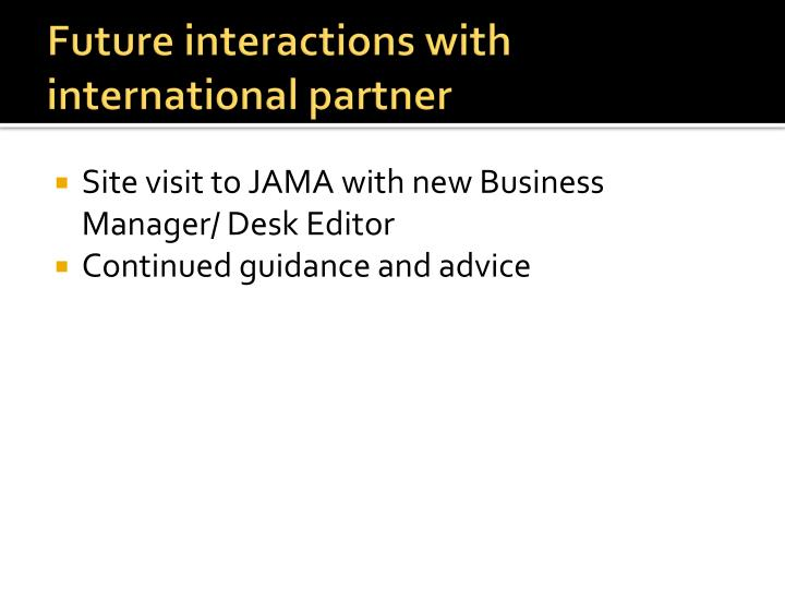 Future interactions with international partner