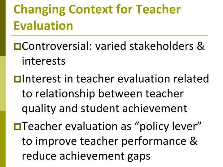 Changing context for teacher evaluation
