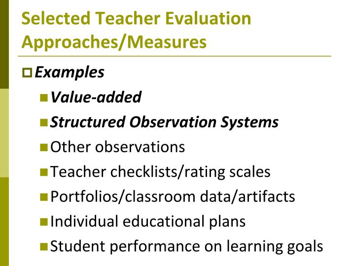 Selected Teacher Evaluation Approaches/Measures