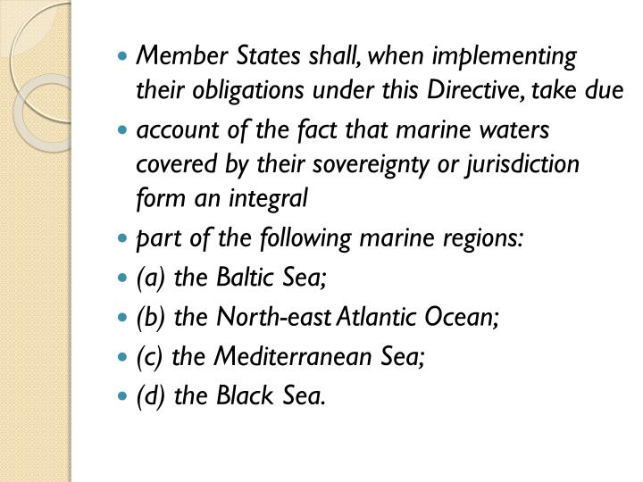 Member States shall, when implementing their obligations under this Directive, take due