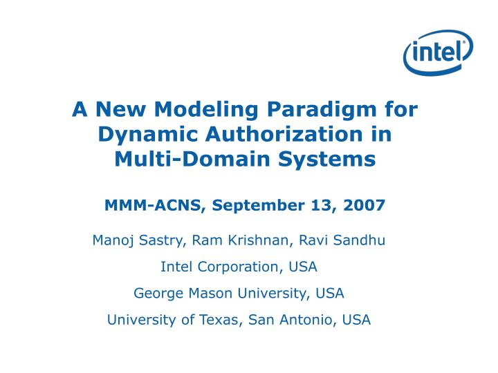 A New Modeling Paradigm for Dynamic Authorization in Multi-Domain Systems