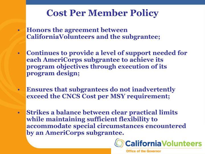 Honors the agreement between CaliforniaVolunteers and the subgrantee;
