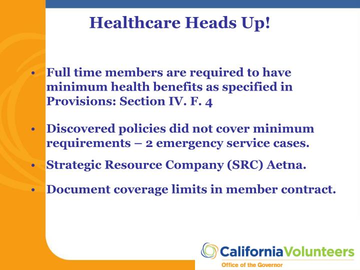Full time members are required to have minimum health benefits as specified in Provisions: Section IV. F. 4