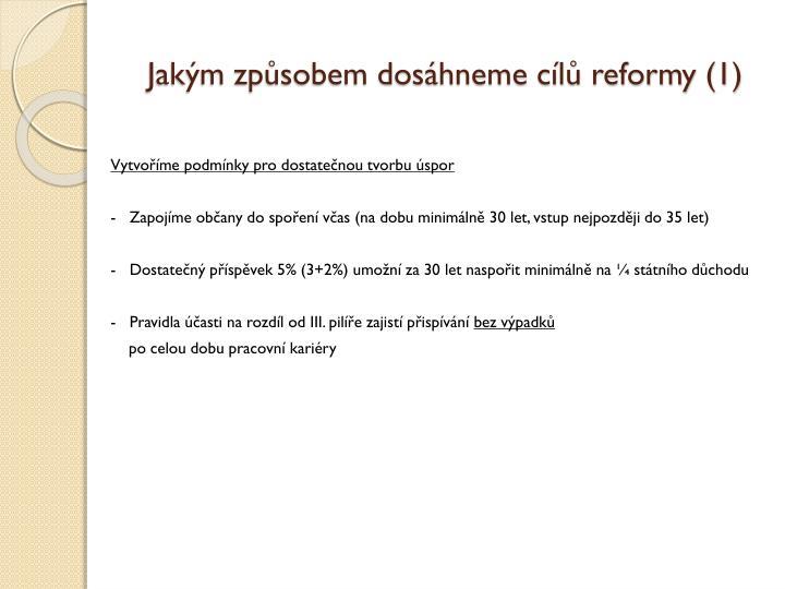 Jakým způsobem dosáhneme cílů reformy (1)
