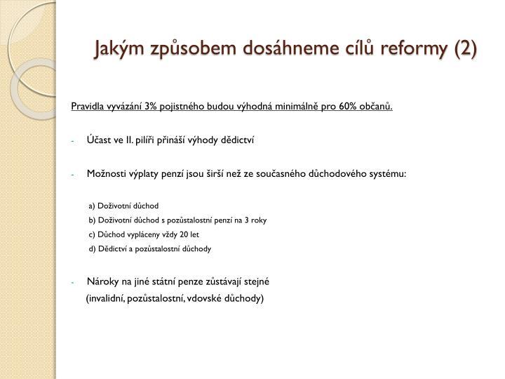 Jakým způsobem dosáhneme cílů reformy (2)